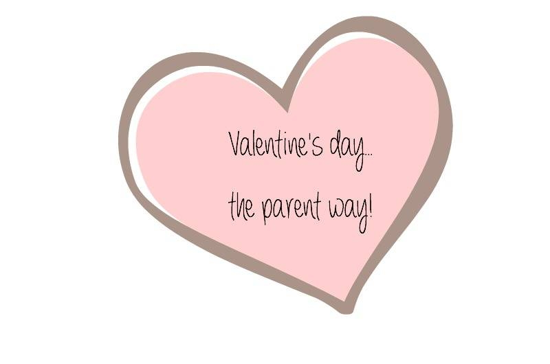 Valentine's day…the parent way!
