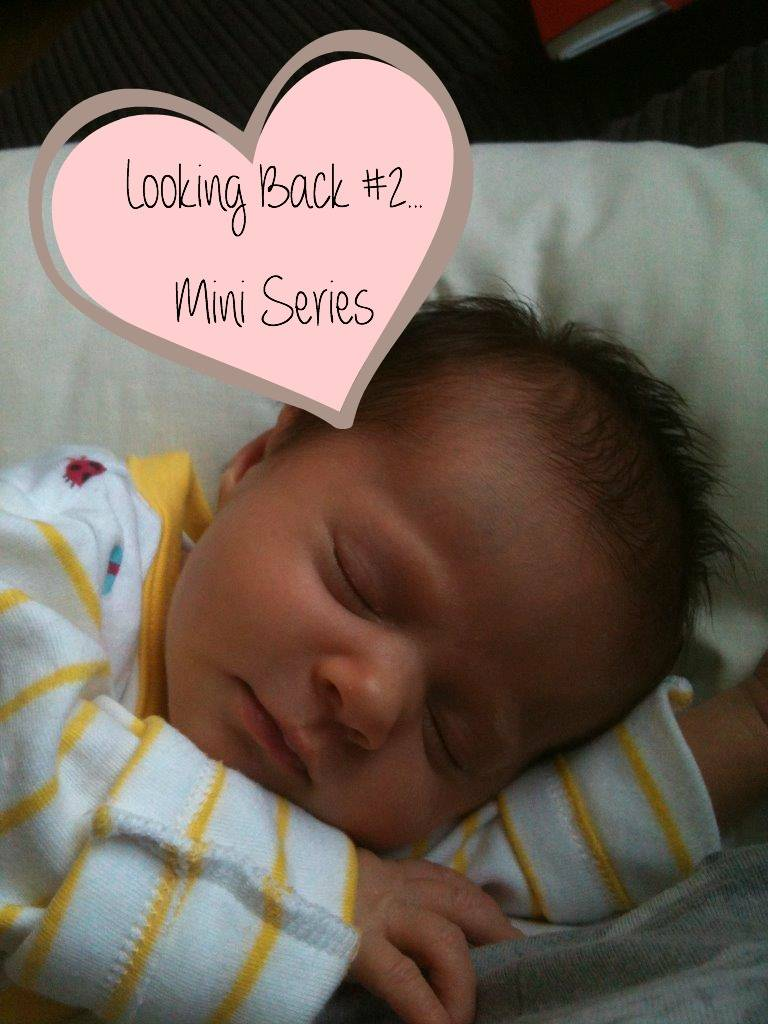My first weeks as a new mummy…Looking Back #2