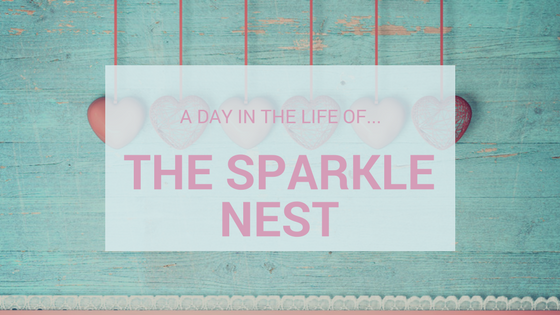 A Day In The Life Of…The Sparkle Nest