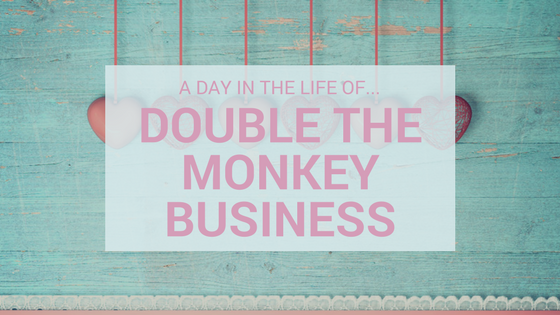 A Day In The Life Of…Double The Monkey Business