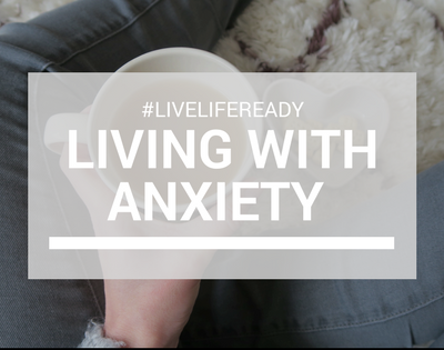 Living With Anxiety…KALMS #livelifeready Campaign!