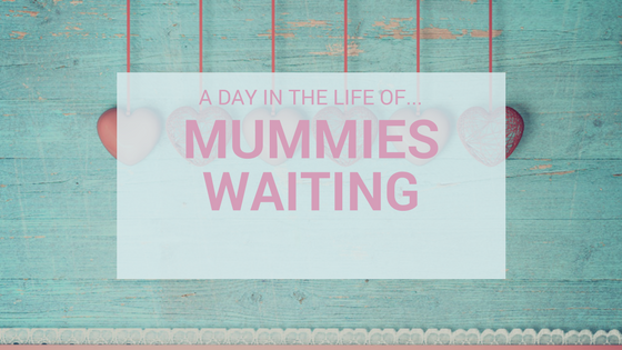 A Day In The Life Of…Mummies Waiting