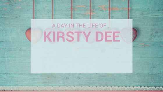 A Day In The Life Of…Kirsty Dee