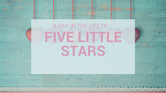 A Day In The Life Of…Five Little Stars