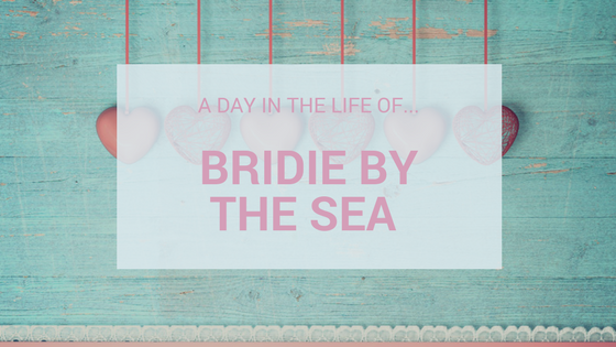 A Day In The Life Of…Bridie By The Sea
