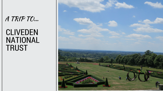 A Trip To…Cliveden National Trust