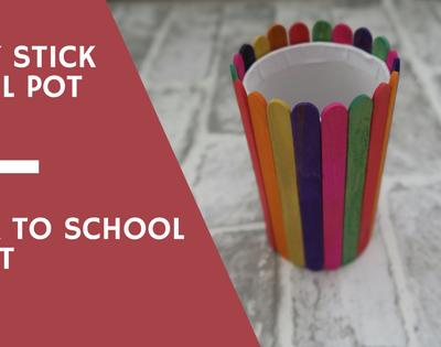 Lolly Stick Pencil Pot…Back To School Craft Idea