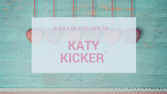 A Day In The Life Of…Katy Kicker