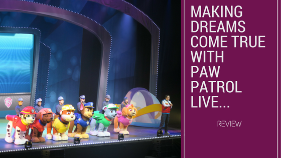Dreams Came True With Paw Patrol Live…