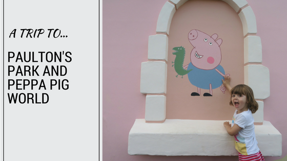 A Trip To…Paulton's Park and Peppa Pig World, Hampshire