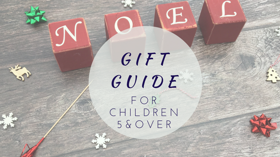 Gift Guide For Children 5 and Over …
