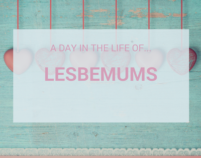 A Day In The Life Of…LesBeMums