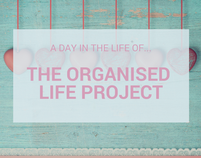 A Day In The Life Of…The Organised Life Project