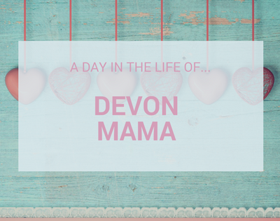 A Day In The Life Of…Devon Mama